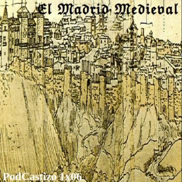 PodCastizo nº6: La fundación de Madrid y el Madrid medieval.