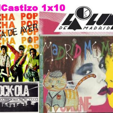 PodCastizo nº10: La Movida Madrileña (incluye radioteatro musical).