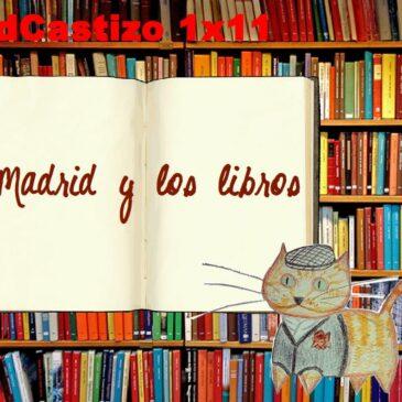 PodCastizo nº11: Madrid y los libros.