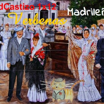 PodCastizo nº12: Historia de las Verbenas Madrileñas.