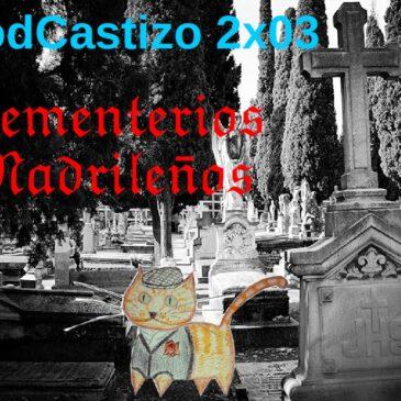 PodCastizo nº16: Camposantos madrileños (primera parte).