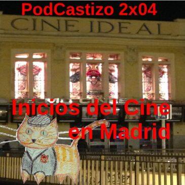 PodCastizo nº18: Inicios del Cine en Madrid.