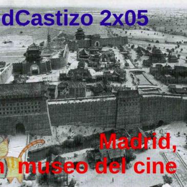 PodCastizo nº19: Madrid, un museo del cine.