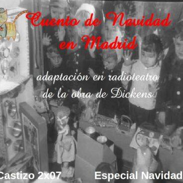 PodCastizo nº21: 'Cuento de Navidad en Madrid', adaptación radiofónica de la obra de Dickens. (Especial Navidad 2015).
