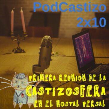 PodCastizo nº24: 1ª Reunión de la Castizosfera en el Hostal Persal.