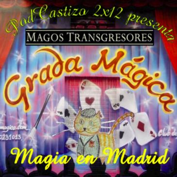 PodCastizo nº26: El mundo de la magia en Madrid.
