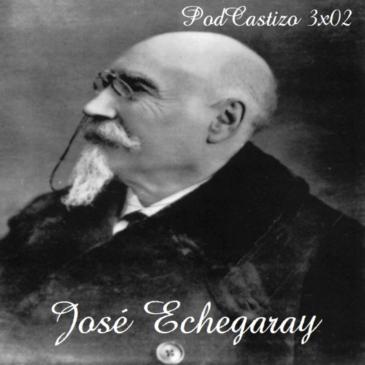 PodCastizo nº30: José Echegaray, un genio en el Madrid del cambio de siglo.