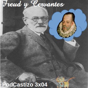PodCastizo nº32: Sigmund Freud leía a Cervantes.
