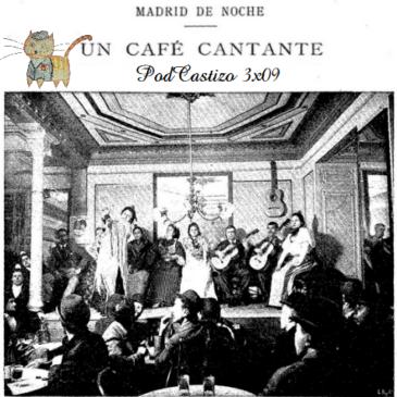PodCastizo nº37: Los cafés cantantes de Madrid.