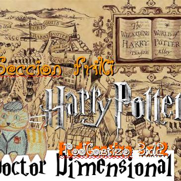 PodCastizo nº40: Madrid Friki. La saga de Harry Potter.