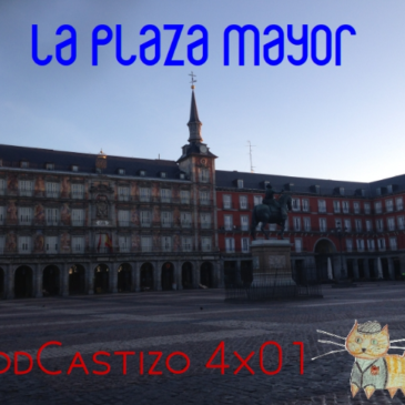 PodCastizo nº42: Historia de la Plaza Mayor de Madrid.
