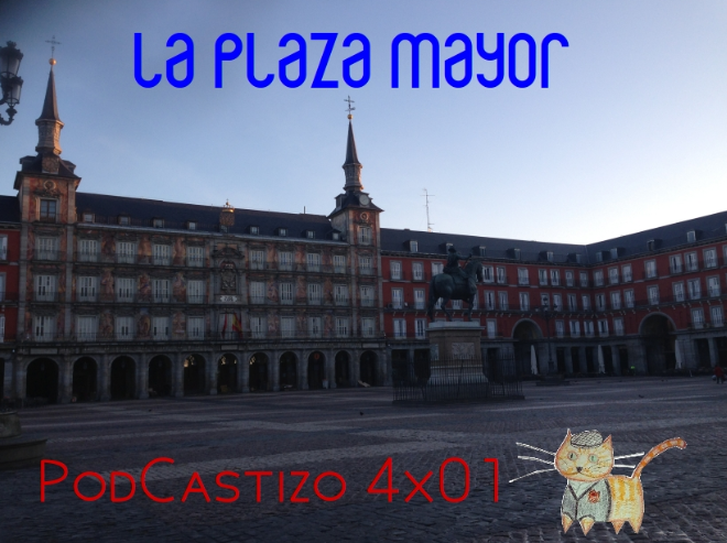 PodCastizo 4x01: Historia de la Plaza Mayor de Madrid