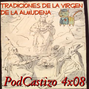 PodCastizo nº49: Tradiciones de la Virgen de La Almudena.