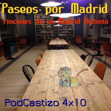 PodCastizo nº51: Paseos por Madrid, rincones de un Madrid Distinto.
