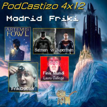 PodCastizo nº53. Madrid Friki: Artemis Fowl. FrikiDoctor. Finis Mundi. El libro de los Portales. Batman vs Superman.