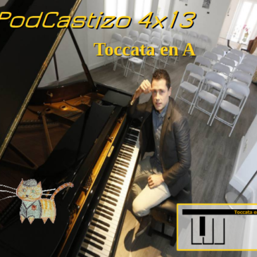 PodCastizo nº54.  Toccata en A. Una cita secreta con la música.