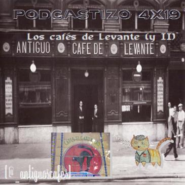 PodCastizo nº60: Antiguos Cafés de Madrid: Los cafés de Levante (y II).