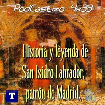 PodCastizo nº74: Historia y leyenda de san Isidro labrador, patrón de Madrid.