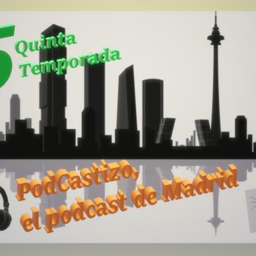Presentación de la 5ª Temporada de PodCastizo, el podcast de Madrid.