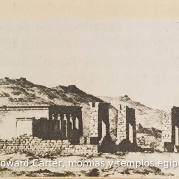 PodCastizo nº84: Howard Carter, momias y templos egipcios en Madrid.